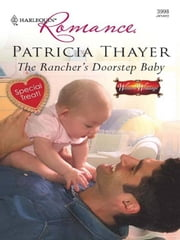 The Rancher's Doorstep Baby ebook by Patricia Thayer