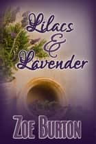 Lilacs & Lavender - A Pride & Prejudice Novella Variation ebook by