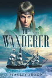 The Wanderer ebook by Stanley Brown