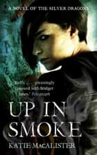 Up In Smoke (Silver Dragons Book Two) ebook by Katie MacAlister