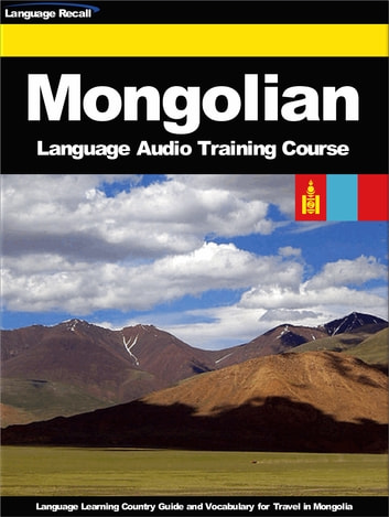 Mongolian language audio training course ebook by language recall mongolian language audio training course language learning country guide and vocabulary for travel in mongolia fandeluxe Image collections