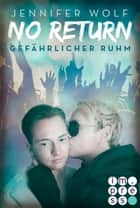 No Return 4: Gefährlicher Ruhm ebook by Jennifer Wolf