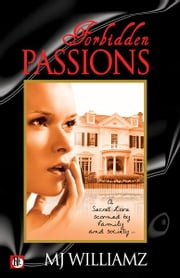 Forbidden Passions ebook by MJ Williamz