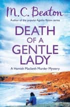Death of a Gentle Lady ebook by M.C. Beaton