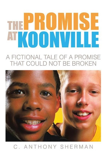 The Promise At Koonville Ebook By C Anthony Sherman 9781504950558