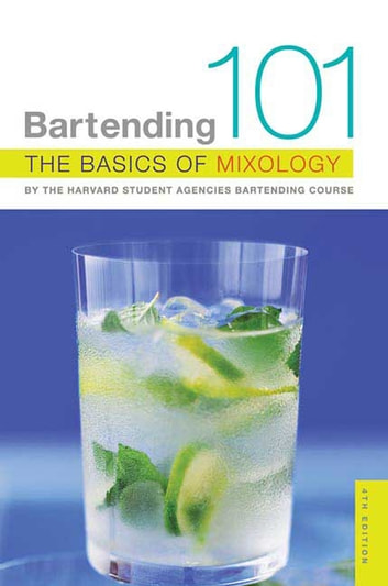 Bartending 101 - The Basics of Mixology eBook by Harvard Student Agencies, Inc.