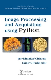 Image Processing and Acquisition using Python ebook by Ravishankar Chityala,Sridevi Pudipeddi