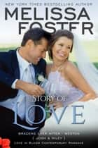 Story of Love (Love in Bloom: The Bradens) - Josh & Riley's Wedding Novella eBook von Melissa Foster
