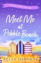 Meet Me at Pebble Beach: Part Three – Sink or Swim (Meet Me at Pebble Beach, Book 3) ebook by