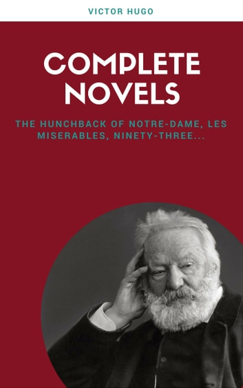 Victor Hugo: Complete Novels (Lecture Club Classics) ebook by Victor Hugo