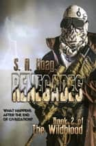 Renegades - Book 2 of The Wildblood ebook by S. A. Hoag