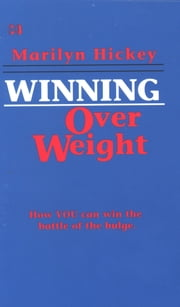 Winning Over Weight ebook by Hickey, Marilyn