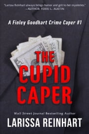 The Cupid Caper ebook by Larissa Reinhart