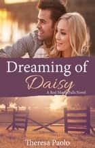 Dreaming of Daisy eBook by Theresa Paolo