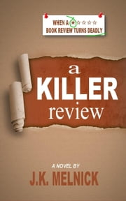 A Killer Review ebook by J.K. Melnick