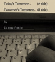 Today's Tomorrow (A Side) & Tomorrow's Tomorrow (B Side) ebook by Spargo Postle