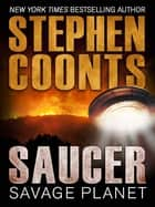 Saucer: Savage Planet ebook by Stephen Coonts