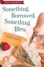 Something Borrowed, Something Bleu ebook by Cricket McRae