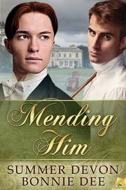 Mending Him ebook by Bonnie Dee,Summer Devon
