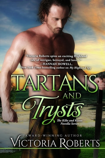 Tartans and Trysts: A Kilts and Kisses Novella - Kilts and Kisses, #2 ebook by Victoria Roberts