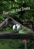 Sparrow And Snake - Children's story book ebook by Sam Aathyanth
