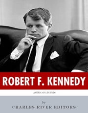 American Legends: The Life of Robert F. Kennedy (Illustrated Edition) ebook by Charles River Editors