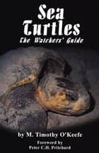 Sea Turtles ebook by Timothy O'Keefe