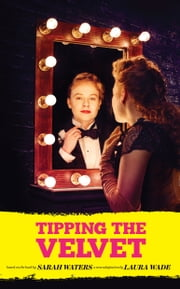 Tipping the Velvet ebook by Sarah  Waters,Laura Wade