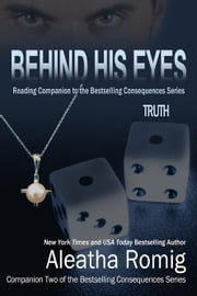 Behind His Eyes - Truth ebook by Aleatha Romig
