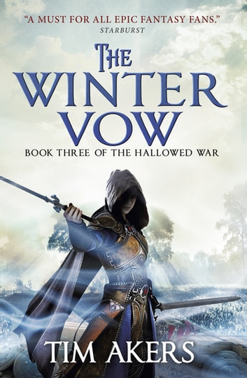 The Winter Vow - (The Hallowed War #3) ebook by Tim Akers