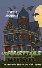 Unforgettable Sleepover ebook by Edith Morris
