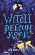 Alfie Bloom 3: The Witch of Demon Rock ebook by Gabrielle Kent