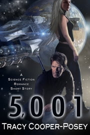 5,001 - A Science Fiction Romance Short Story ebook by Tracy Cooper-Posey