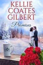 Promises (Sun Valley Series, Book 4) ebook by Kellie Coates Gilbert