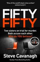 Fifty-Fifty eBook by Steve Cavanagh
