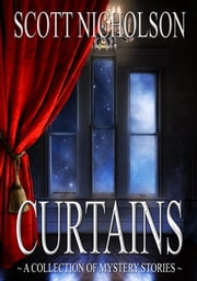 Curtains - Mystery Stories ebook by Scott Nicholson