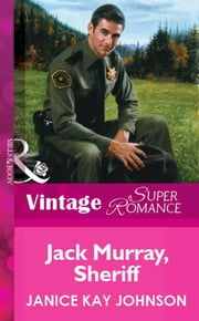Jack Murray, Sheriff (Mills & Boon Vintage Superromance) ebook by Janice Kay Johnson