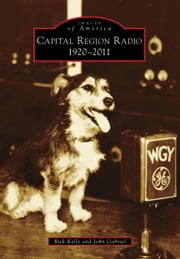 Capital Region Radio - 1920-2011 ebook by Rick Kelly,John Gabriel