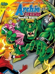 Archie & Friends Double Digest #2 ebook by SCRIPT: Stephen Oswald ARTIST: Joe Staton, Bob Smith, Jack Morelli, Tito Pena and Joe Morciglio Cover: Joe Staton, Bob Smith and Tito Pena