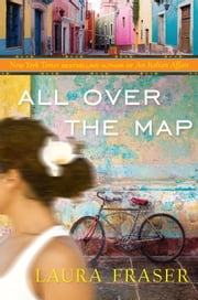 All Over the Map ebook by Laura Fraser