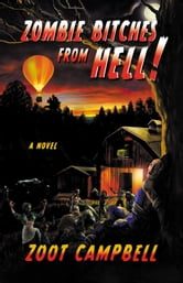 Zombie Bitches From Hell ebook by Zoot Campbell
