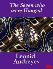 The Seven who were Hanged ebook by Leonid Andreyev