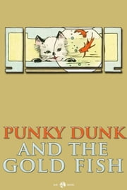 Punky Dunk And The Goldfish ebook by Anonymous