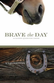 Brave The Day ebook by Marilyn Hartness