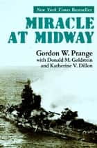 Miracle at Midway ebook by Donald M. Goldstein,Katherine V. Dillon,Gordon Prange