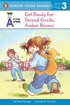 Get Ready for Second Grade, Amber Brown ebook by Paula Danziger, Tony Ross