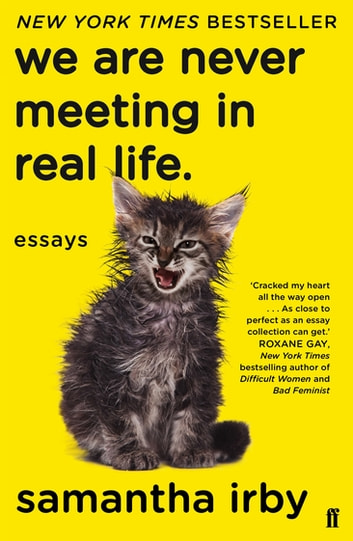 We Are Never Meeting in Real Life ebook by Samantha Irby
