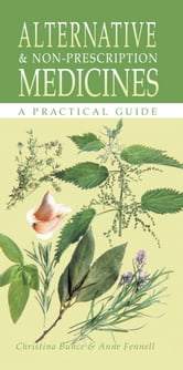 Alternative and Non-Prescription Medicines - A Practical Guide ebook by Christina Bunce