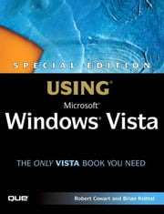 Special Edition Using Microsoft Windows Vista, Home Edition ebook by Cowart, Robert