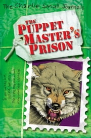 Charlie Small: The Puppet Master's Prison ebook by Charlie Small